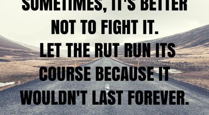 ending the rut